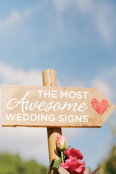 The most awesome wedding signs
