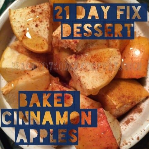 21 Day Fix DESSERT! Baked Cinnamon Apples. Chop up an apple (1 purple), layer with cinnamon in small baking dish, put a bit of coconut oil on top (1 spoon), bake at 400 for 15 minutes. Drizzle with honey when done.