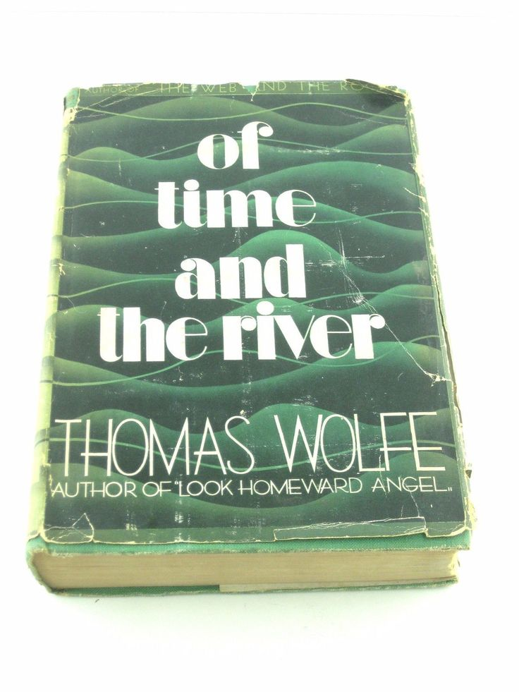 """""""Of Time and the River"""" by Thomas Wolfe. 1st edition, 1st printing, 1935. http://www.ebay.com/itm/Book-Of-time-and-the-river-Thomas-Wolfe-HC-DJ-1935-Grosset-Dunlap-1st-ed-/162066203868?hash=item25bbe604dc:g:78gAAOSwnH1WbObL"""