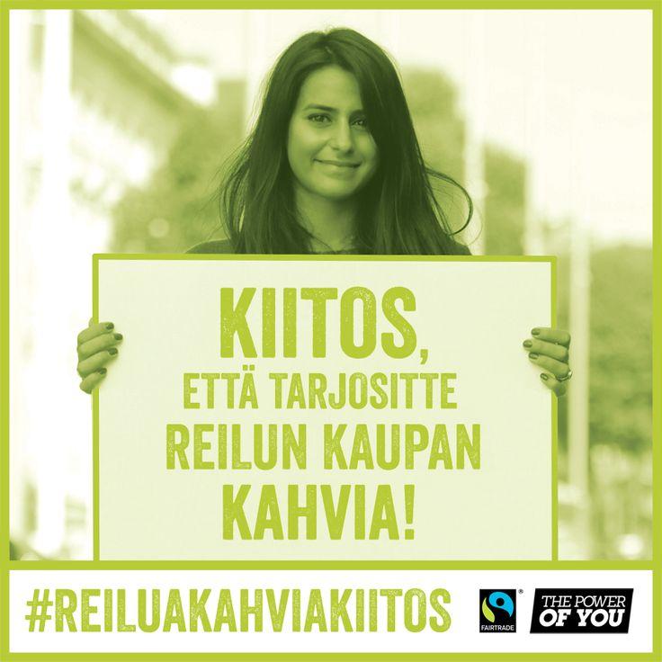 Reilun kaupan kahvin kampanja. #ReiluaKahviaKiitos #ReiluKauppa #FairTrade #ThePowerOfYou