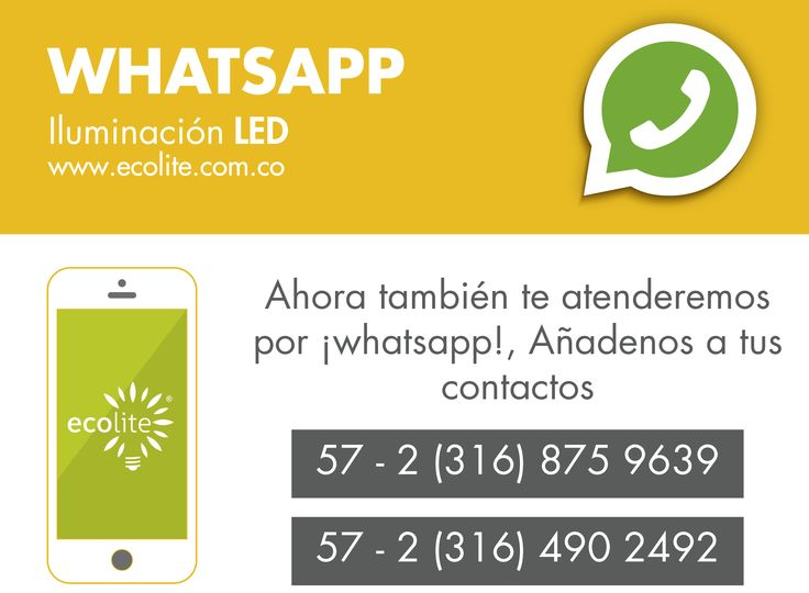 Desde ahora nos puedes añadir a tus contactos en WHATSAPP, estamos atentos a tus preguntas. Te invitamos a que conozcas nuestro portafolio de iluminación LED en www.ecolite.com.co