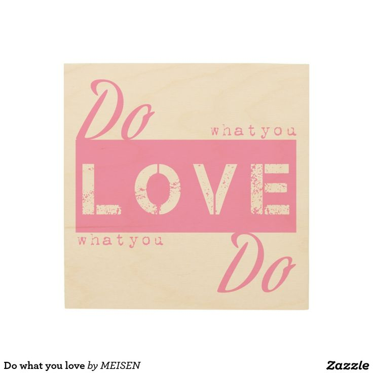Do what you love wood canvases