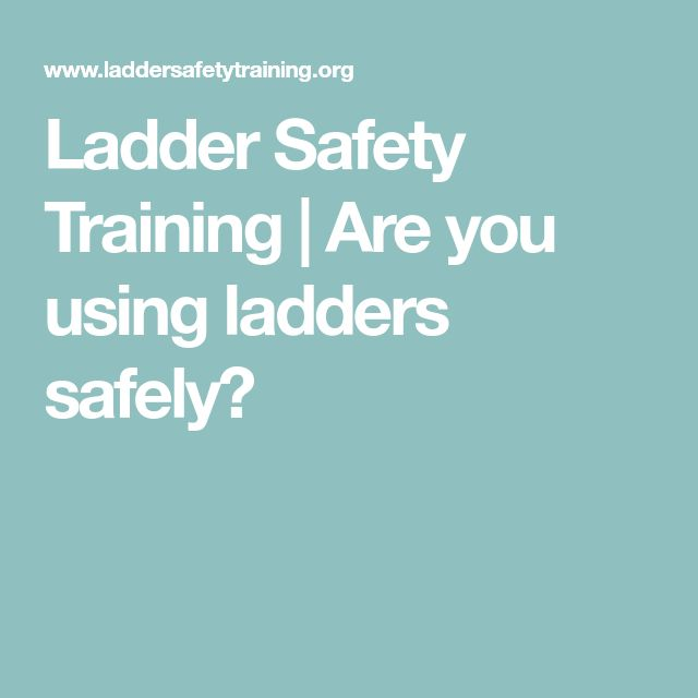 Ladder Safety Training | Are you using ladders safely?