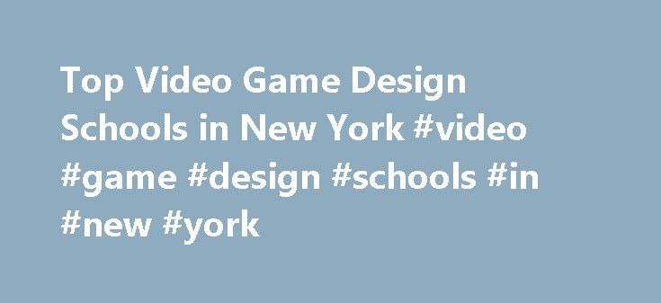 Top Video Game Design Schools in New York #video #game #design #schools #in #new #york http://indiana.remmont.com/top-video-game-design-schools-in-new-york-video-game-design-schools-in-new-york/  # There are schools offering video game design programs in New York! Around 0.0% of New York 's graduates graduate from video game design degree programs every year. Thus, New York's 7 video game design schools put out approximately 159 video game designers each year. Top Schools The top-ranked…