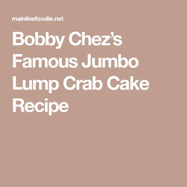 Bobby Chez's Famous Jumbo Lump Crab Cake Recipe