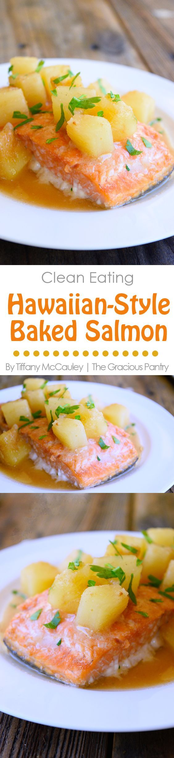 Clean Eating Recipes | Hawaiian Salmon Recipe | Healthy Seafood Recipes | Seafood Recipe | Salmon Recipe ~ https://www.thegraciouspantry.com