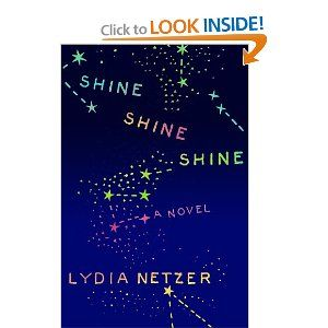 Shine Shine Shine by Lydia Netzer. A great book... Just finished it for my book club and can't wait to discuss.