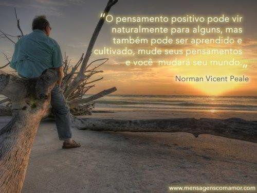 O pensamento positivo pode vir naturalmente para alguns, mas também pode ser aprendido e cultivado, mude seus pensamentos e você mudará o mundo.