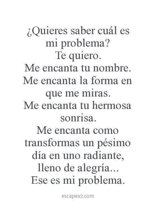 Eres mi problema