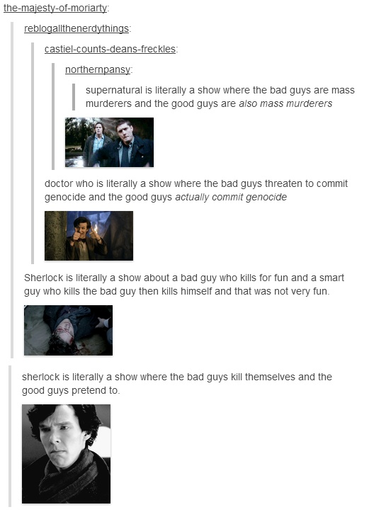 Sherlock is literally the show where the bad guy and the good guy pretend to kill themselves