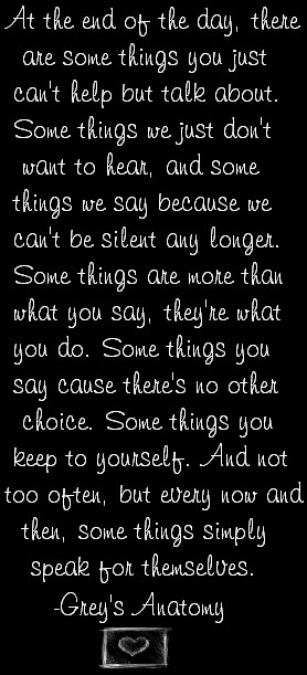 Some things simply speak for themselves...I don't watch Grey's but this quote is amazing!