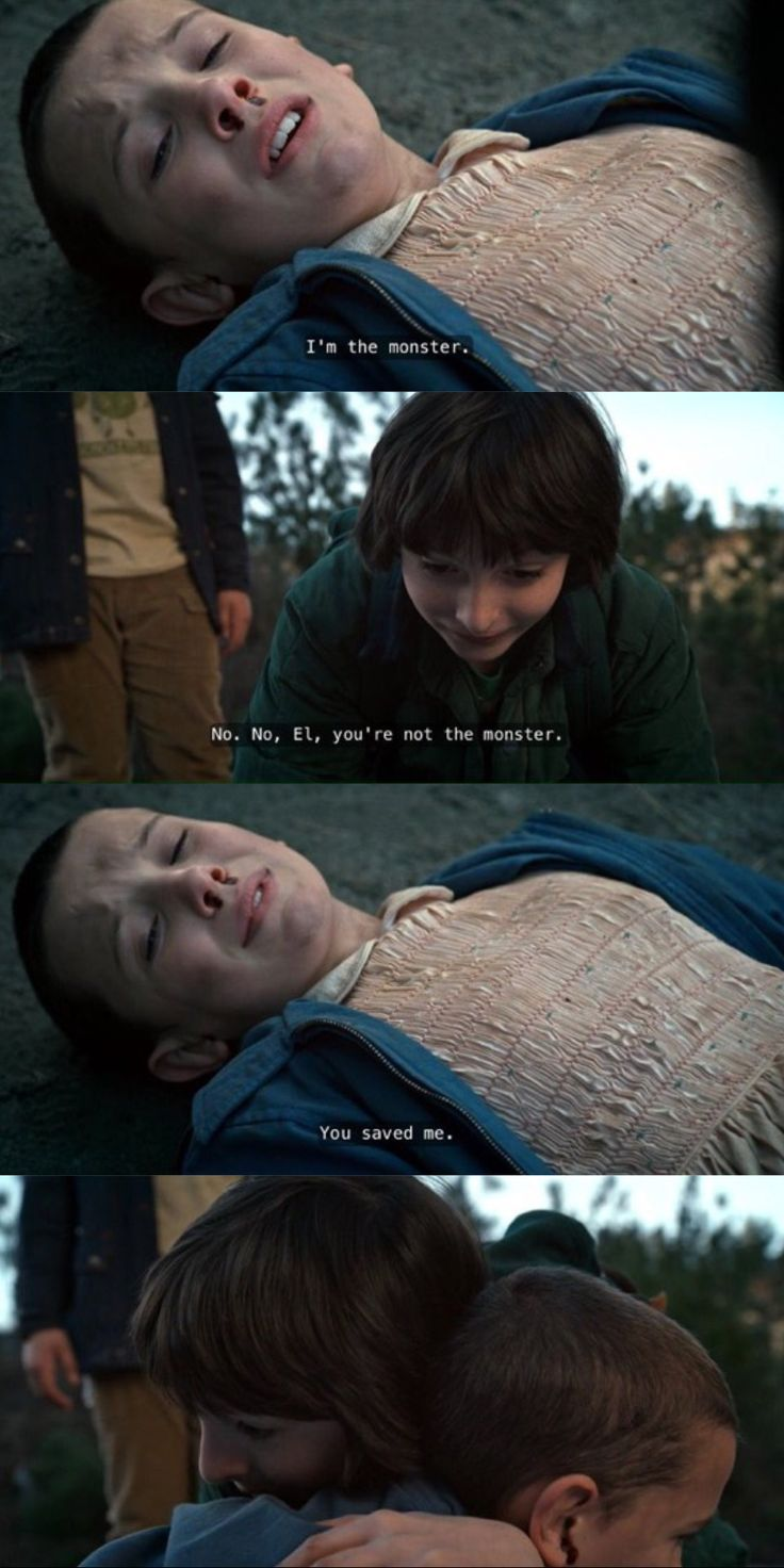 You're not the monster / Mike Wheeler and Eleven from Stranger Things