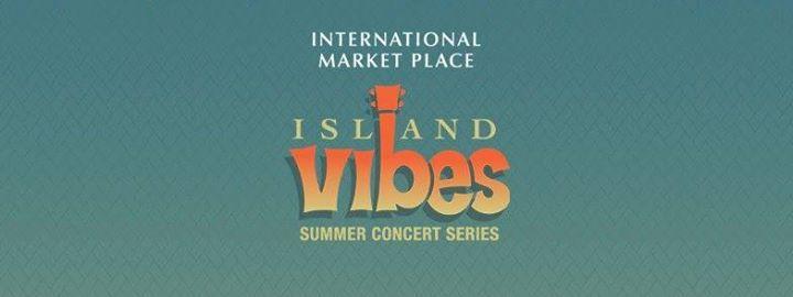 Island Vibe Summer Concert Series at the International Market Pl - http://fullofevents.com/hawaii/event/island-vibe-summer-concert-series-at-the-international-market-pl/ #hawaiievents #Island Vibe Summer Concert Series at the International Market Pl