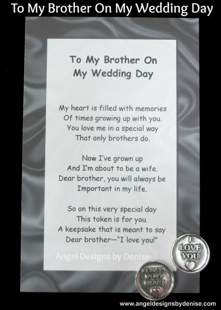 "To My Brother On My Wedding Day  Price:  $4.00 each  Description:  Give this heartfelt poem and #token to your #brother on your #wedding day to tell him how much he means to you. The token reads "" I Love You!"" on one side and ""Always in my Heart"" on the other side  http://www.angeldesignsbydenise.com/category.php?ct=0&id=261"