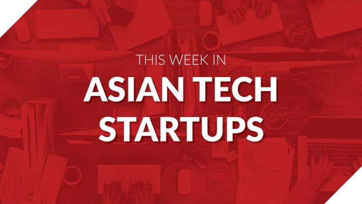 21 startups in Asia that caught our eye