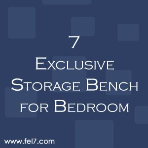 7 Exclusive Storage Bench For Bedroom