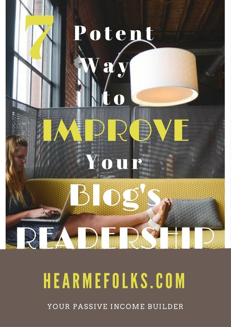 Are you caught up with saying, complaining or maybe brooding over not having as many readers as you think of having?Then check out these 7 Basic Yet Potent Ways to Improve Your Blog's Readership in 2017!