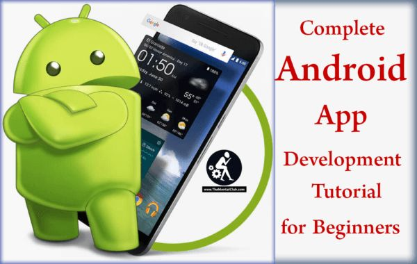 Complete Android App Development Tutorial for Beginners: Hi Guys. Today I am going to show you A Complete Android App Development Tutorial for Beginners. So just read this full article from the begining to the end.  Complete Android App Development Tutorial for Beginners  Complete Android App Development Tutorial for Beginners  What is Android App Development?   It is a development of an app for Androids in the mobile Operating system. Now lets know about what is the Operating system?…
