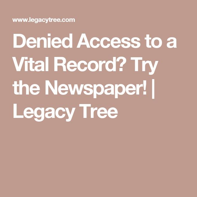 Denied Access to a Vital Record? Try the Newspaper!   Legacy Tree