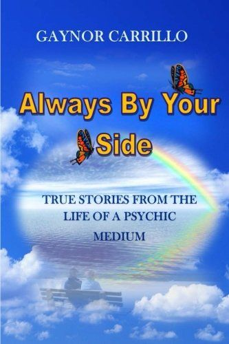 Always By Your Side: True Stories From The Life Of A Psyc... https://www.amazon.co.uk/dp/1493560573/ref=cm_sw_r_pi_dp_vECmxbNDQ0YBR
