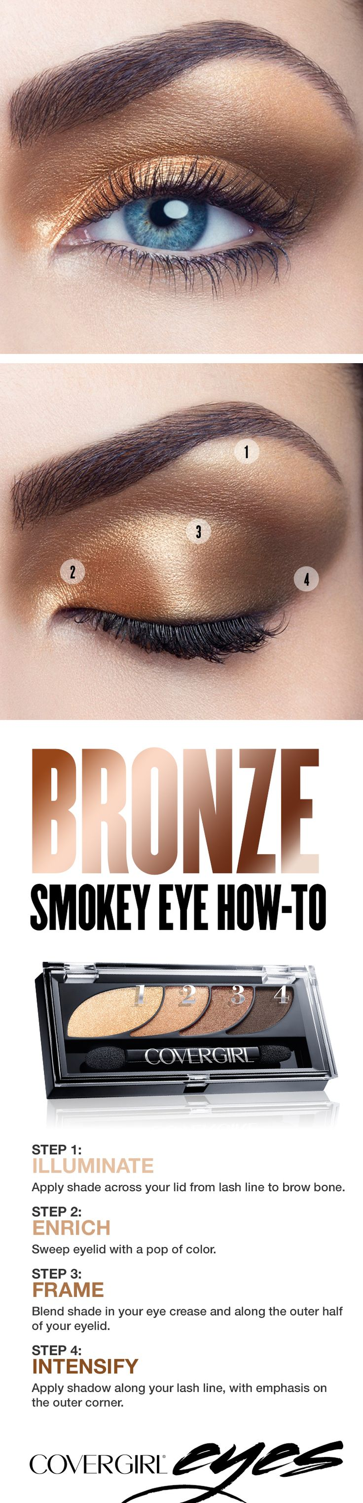 Try our step-by-step tutorial this holiday season for a glam golden bronze smokey eye, featuring COVERGIRL Eyeshadow Quads in Go for the Golds. This makeup palette makes it easy to add dramatic shimmer to your look. Perfect for Christmas or New Year's Eve parties when you'd like to try something other than a standard black smokey eye.