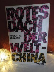 Robert S. Elegant – Rotes Dach der Welt – China – tinaliestvor