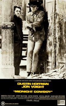 Midnight Cowboy - 1969  Director - John Schlesinger  Best movie of all time.  Jon Voigt, Dustin Hoffman
