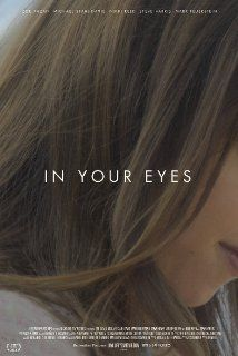 ❤️ In Your Eyes (2014) A movie that never made it to the big screen but that's worth seeing, especially if you are a fan of Joss Whedon. Interesting story and great dialogue as always