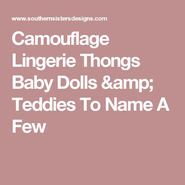 Camouflage Lingerie Thongs Baby Dolls & Teddies To Name A Few