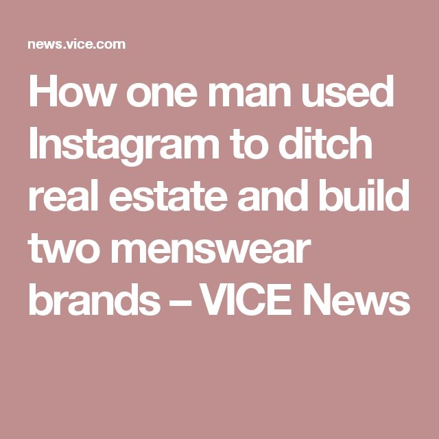 The 25 best menswear brands ideas on pinterest mens casual how one man used instagram to ditch real estate and build two menswear brands malvernweather Images