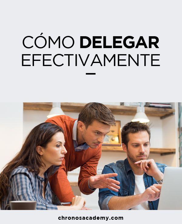 Aprende a #delegar efectivamente | Administración del tiempo | Chronos Academy