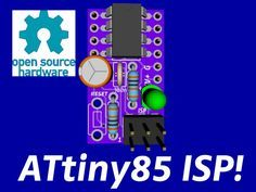 ATtiny85 ISP! Shrink your Arduino projects with ease! by Ben Escobedo — Kickstarter