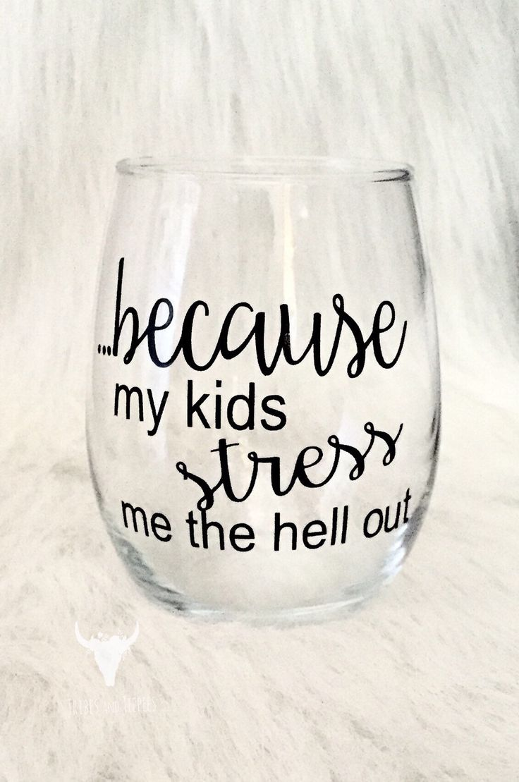 I cant be the only parent whose kids drive them to drink?? This is a perfect glass for anyone in the same boat. This stemless wineglass holds 15