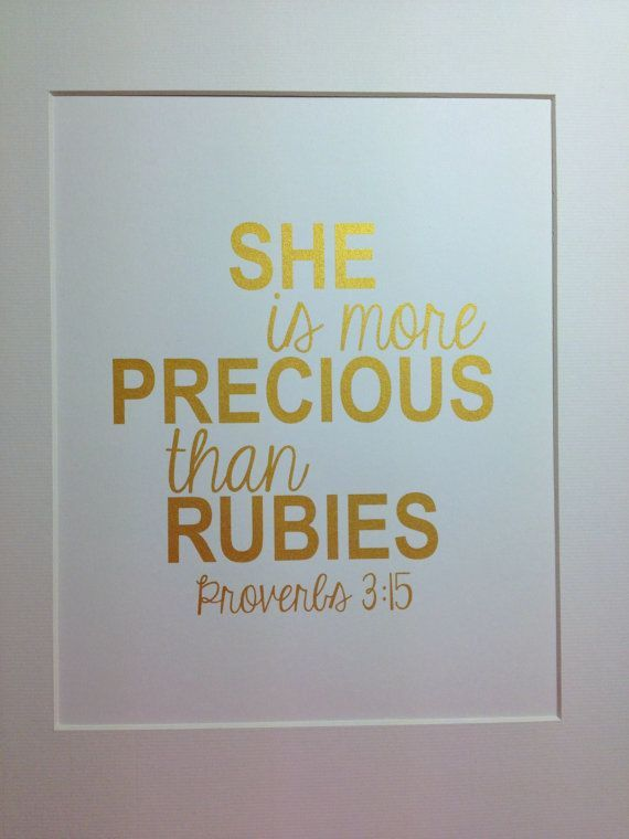 """Nursery gold Bible verse print """"She is more precious than rubies"""" Proverbs 3:15 8x10 Gold on white on Etsy, $16.00"""