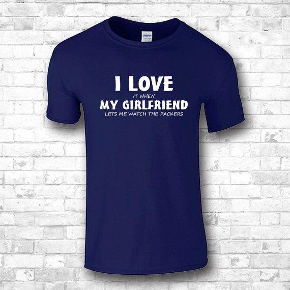 Funny shirt sayings I love my girlfriend I by FourSeasonsTshirt