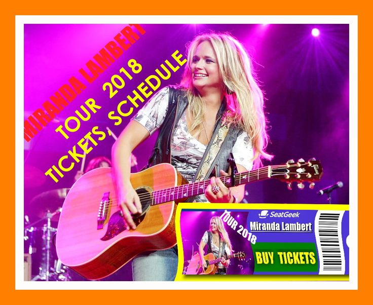 2018 Miranda Lambert Tickets and Tour Schedule