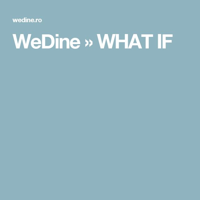 WeDine » WHAT IF