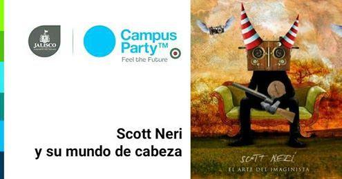 Mañana los esperamos en Campus Party en una charla sobre Arte Digital con Scott Neri y su mundo de cabeza. 3:00 pm en Expo Guadalajara. #ScottNeri #arte #yoartista #ElArteDelImaginista #ScottNeriElArteDelImaginista #art #mexicanart www.scottneri.com