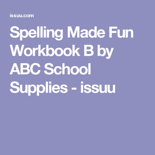 Spelling Made Fun Workbook B by ABC School Supplies - issuu