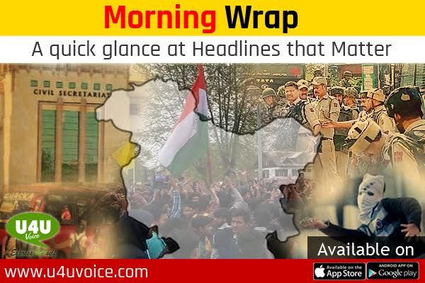 Morning Wrap; A quick glance at Headlines that matters Details here - http://u4uvoice.com/?p=227426