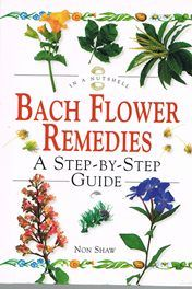 Bach Flower Remedies in a Nutshell - Non Shaw