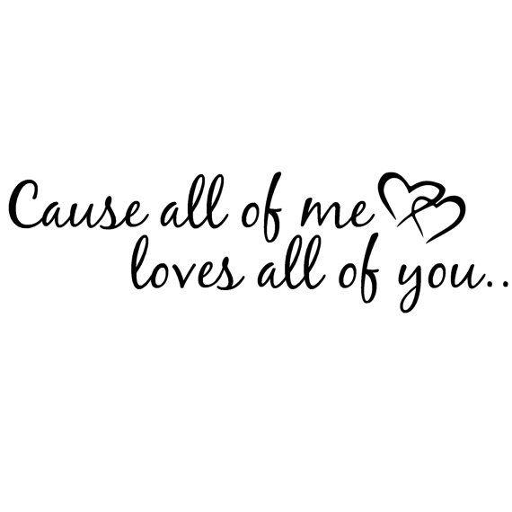 Cause all of me loves all of you wall art decal 23.5x9 on Etsy, $15.00