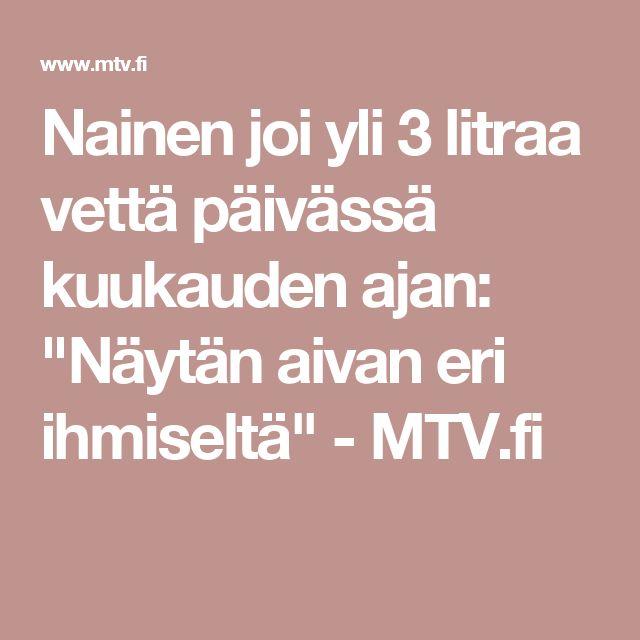 """Nainen joi yli 3 litraa vettä päivässä kuukauden ajan: """"Näytän aivan eri ihmiseltä"""" - MTV.fi"""