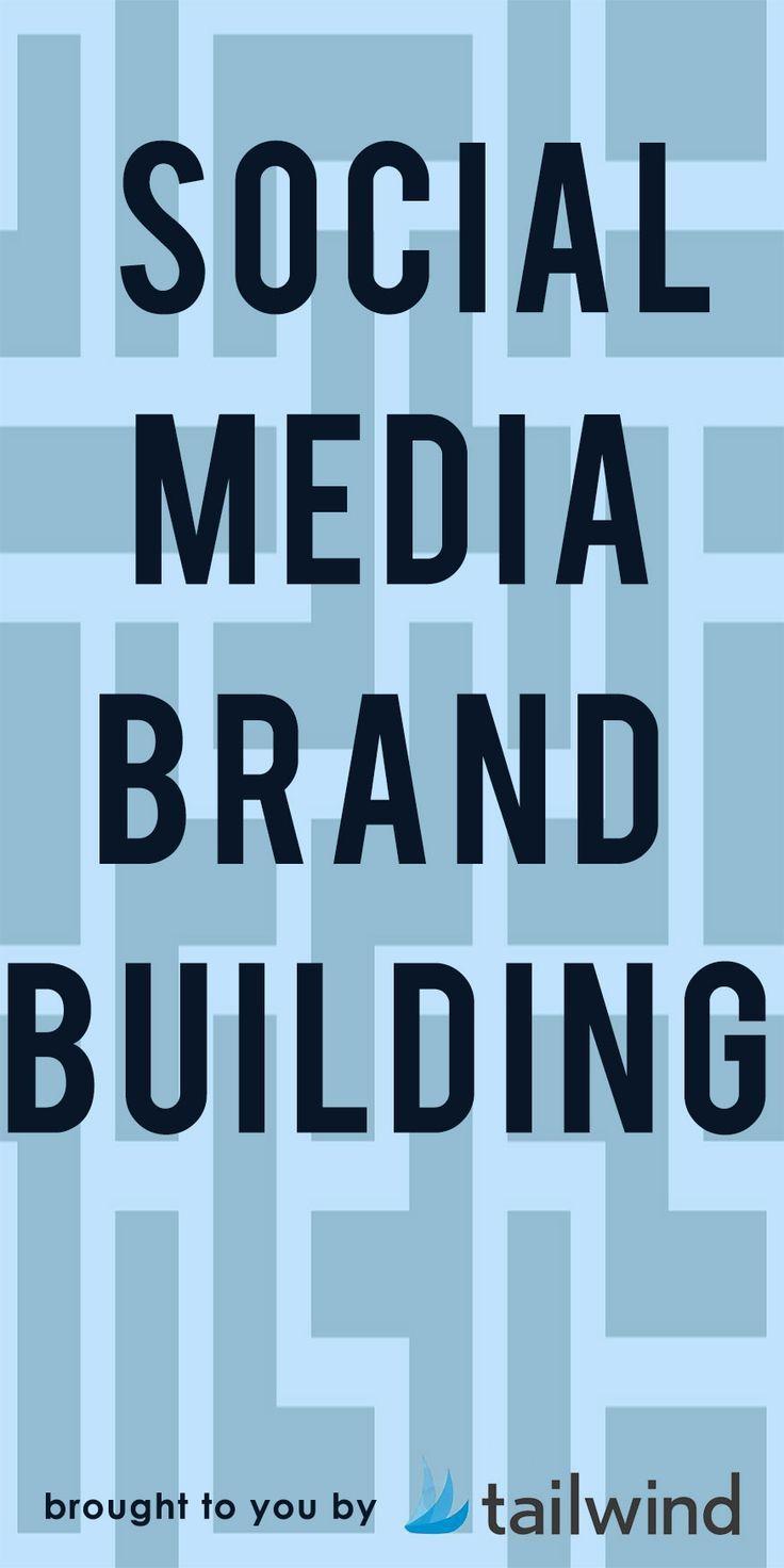 Social Media Brand Building | Tailwind Blog: Pinterest Analytics and Marketing Tips, Pinterest News - Tailwindapp.com