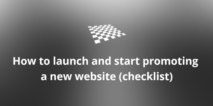 How to launch and start promoting a new website (checklist)  http://divendor.com/blog/launch-start-promoting-new-website-checklist/