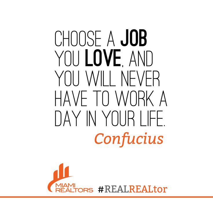 """My favorite quote. My frase favorita. """"Elige un trabajo que te gusta y nunca tendrás que trabajar un día en tu vida""""- Confucius"""