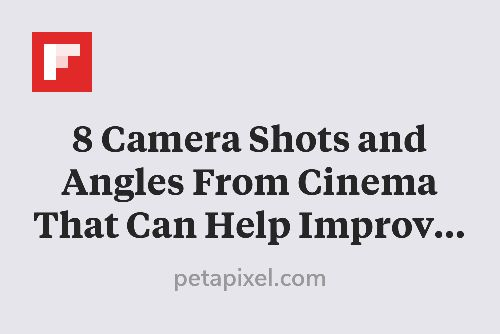 8 Camera Shots and Angles From Cinema That Can Help Improve Your Photos http://flip.it/0ghDt