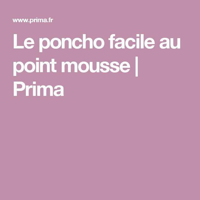 Le poncho facile au point mousse | Prima