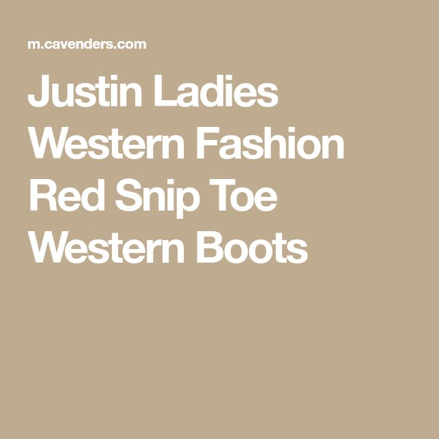 Justin Ladies Western Fashion Red Snip Toe Western Boots