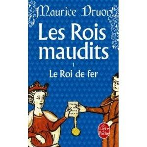 Les Rois maudits, tome 1 : Le Roi de fer: Amazon.fr: Maurice Druon: Livres